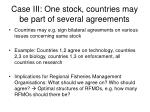 case iii one stock countries may be part of several agreements