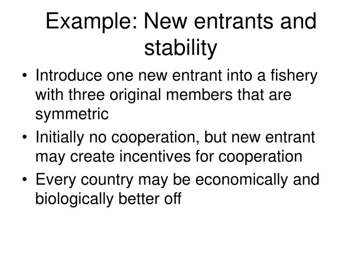 Example: New entrants and stability