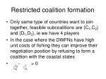 restricted coalition formation