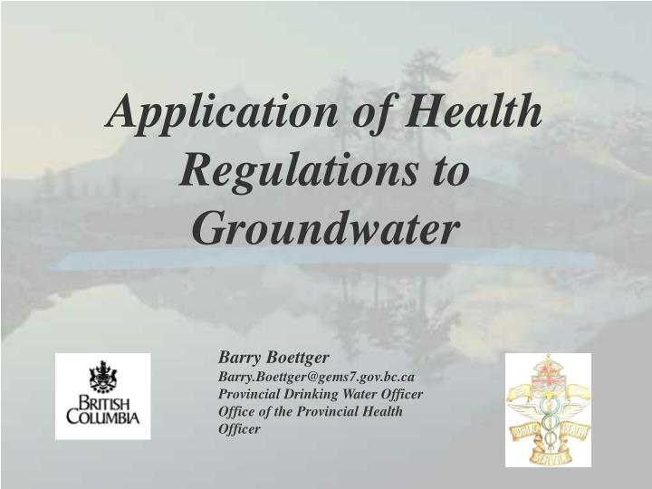 Application of health regulations to groundwater