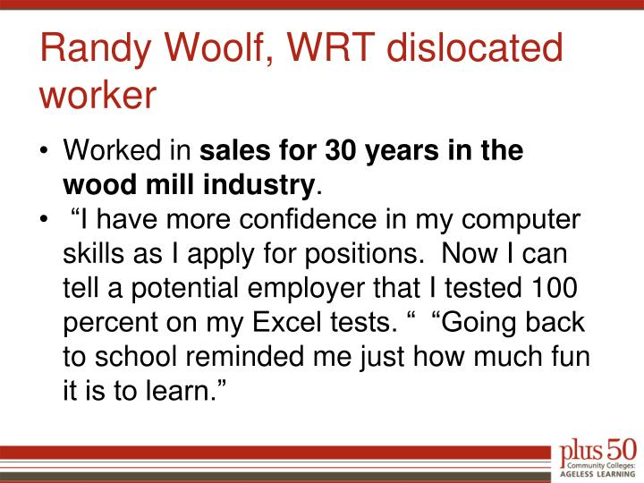 Randy Woolf, WRT dislocated worker