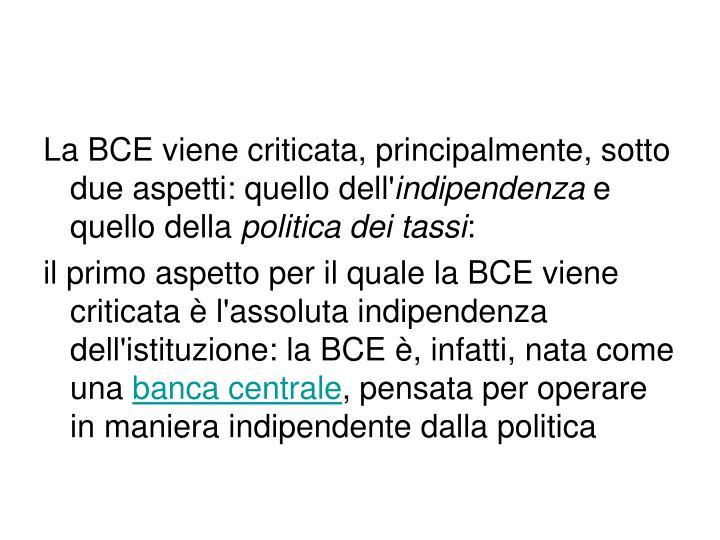 La BCE viene criticata, principalmente, sotto due aspetti: quello dell'