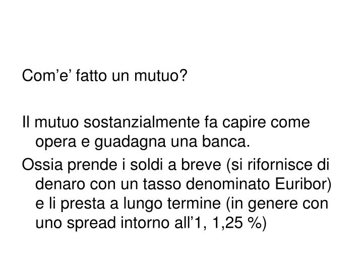 Come fatto un mutuo?