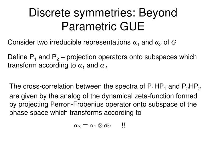 Discrete symmetries: Beyond Parametric GUE