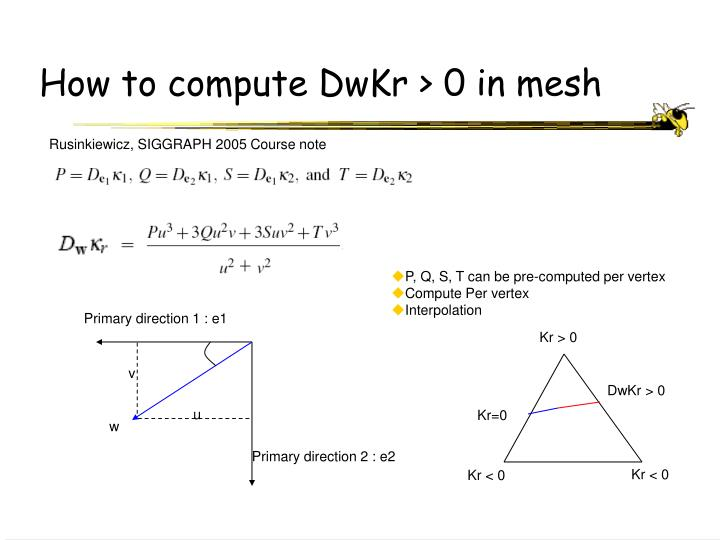 How to compute DwKr > 0 in mesh