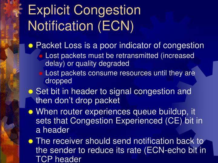 Explicit Congestion Notification (ECN)