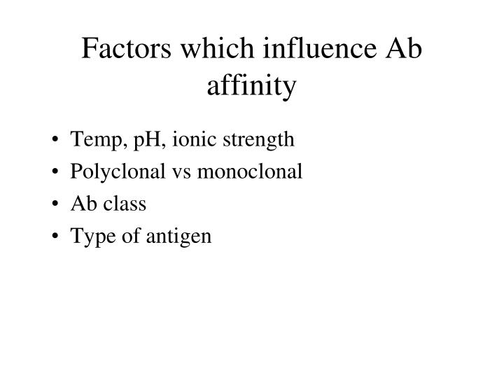 Factors which influence Ab affinity