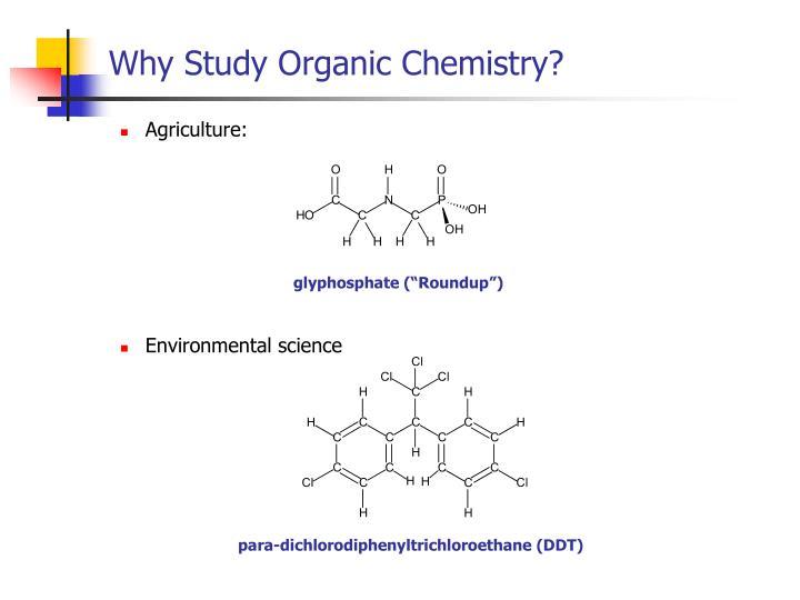 Why Study Organic Chemistry?