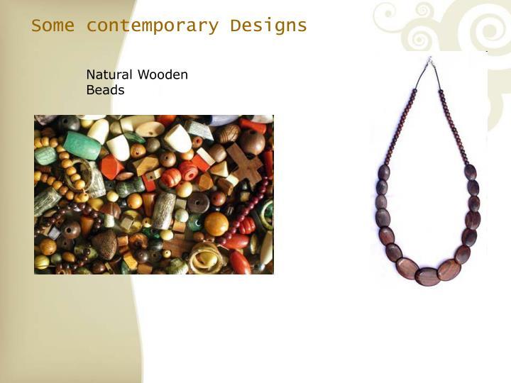 Some contemporary Designs