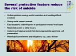 several protective factors reduce the risk of suicide