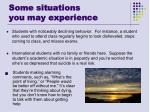 some situations you may experience
