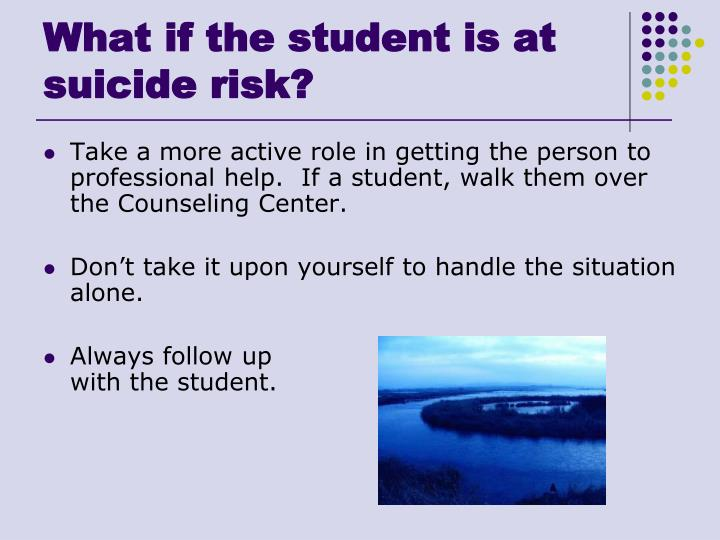 What if the student is at suicide risk?