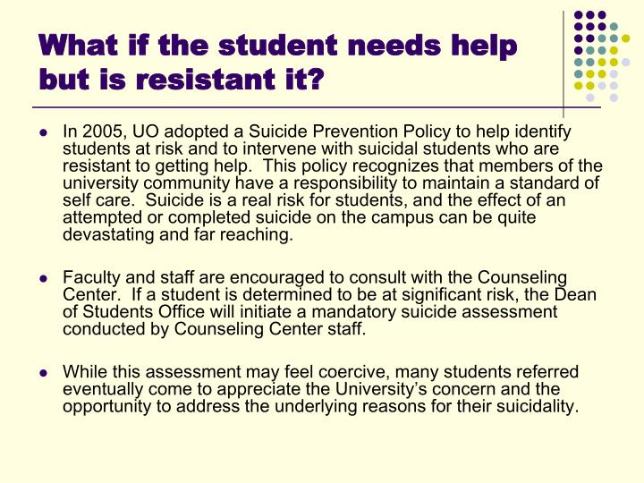What if the student needs help but is resistant it?