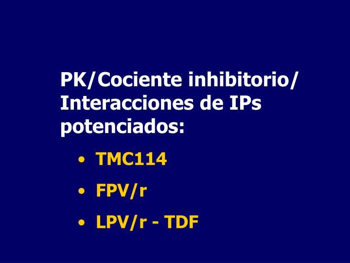 PK/Cociente inhibitorio/ Interacciones de
