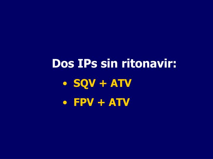 Dos IPs