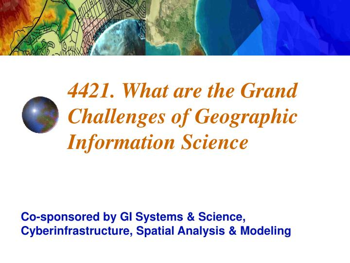 4421 what are the grand challenges of geographic information science