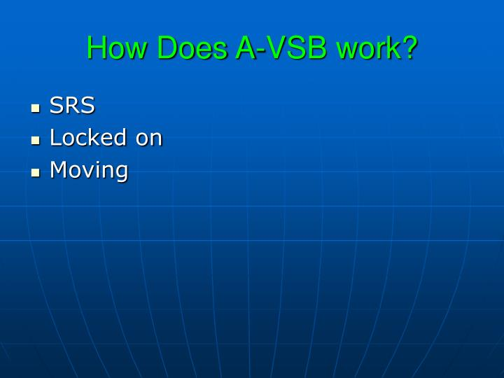 How does a vsb work