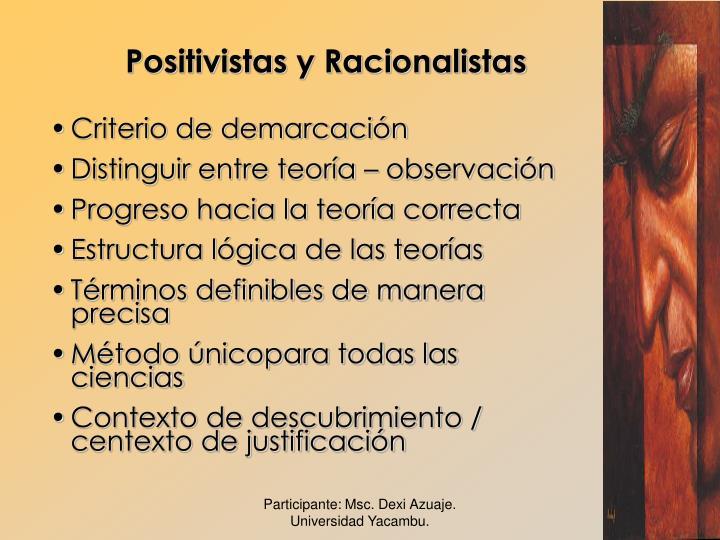 Positivistas y Racionalistas