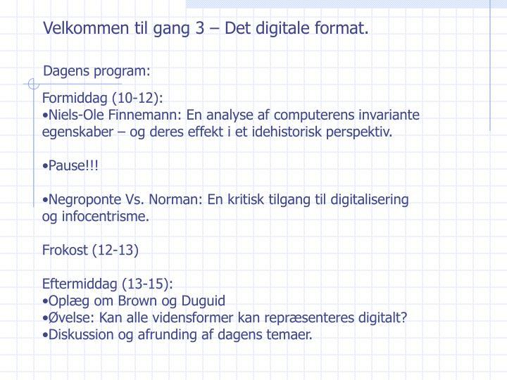 Velkommen til gang 3 – Det digitale format.