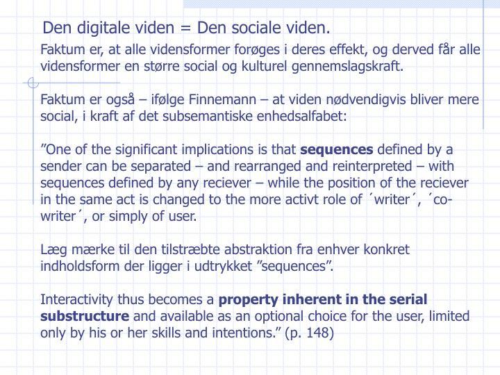 Den digitale viden = Den sociale viden.