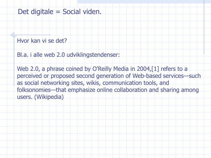 Det digitale = Social viden.