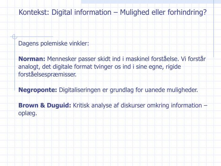 Kontekst: Digital information – Mulighed eller forhindring?