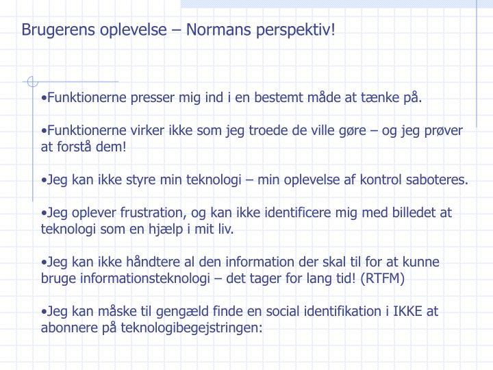 Brugerens oplevelse – Normans perspektiv!