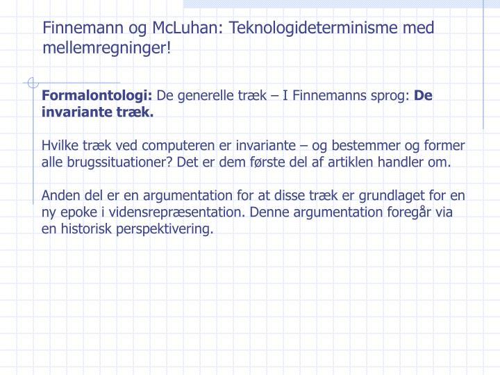 Finnemann og McLuhan: Teknologideterminisme med mellemregninger!