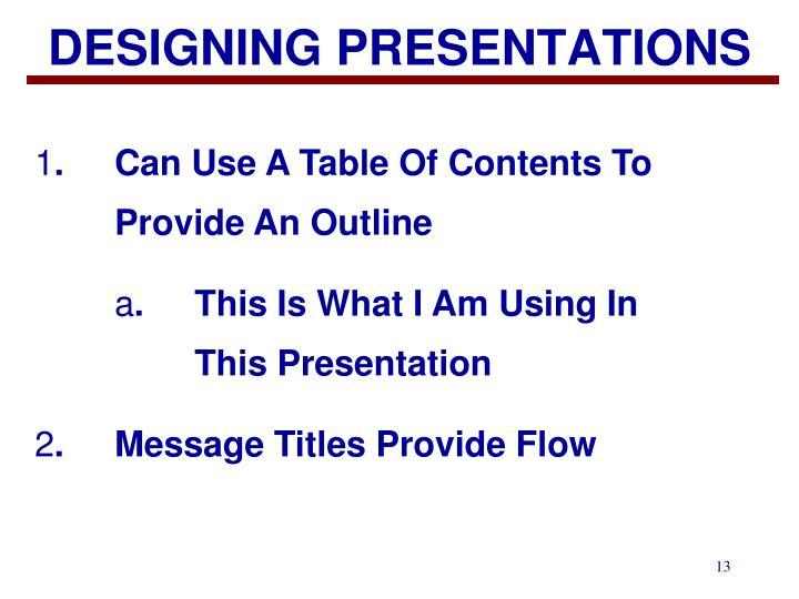 DESIGNING PRESENTATIONS