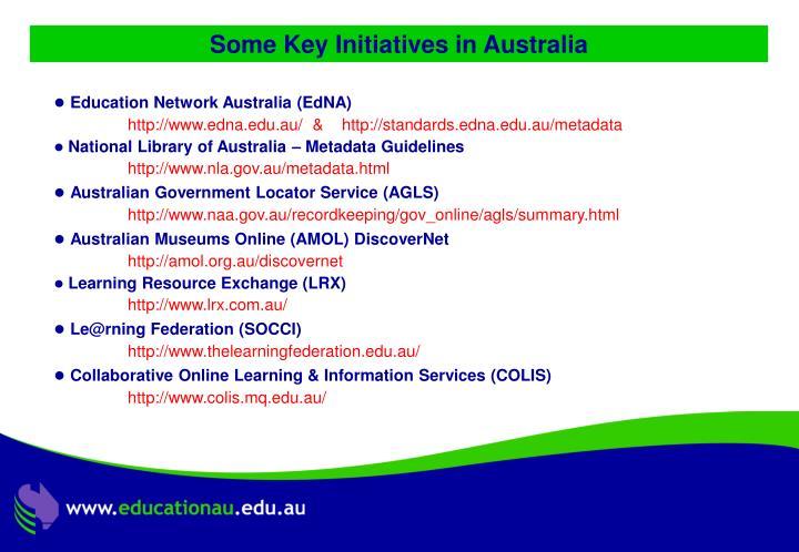 Some Key Initiatives in Australia