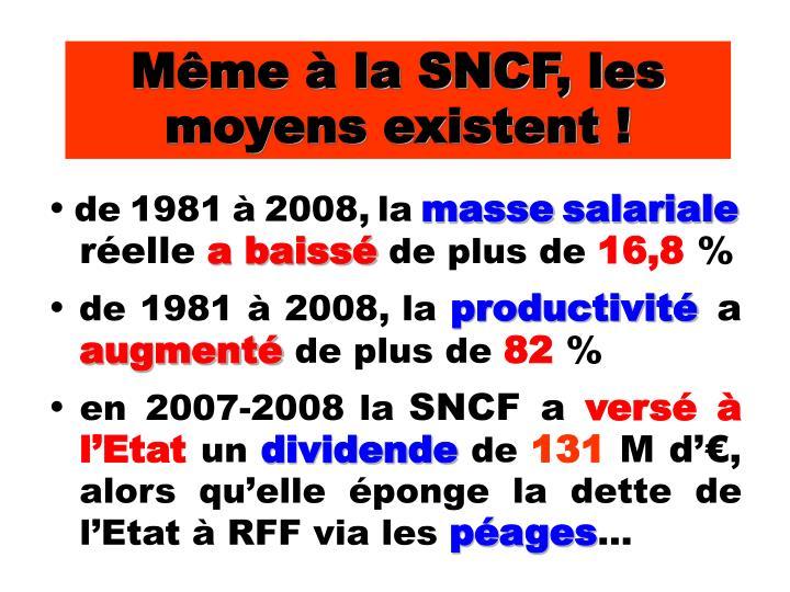 Même à la SNCF, les moyens existent !