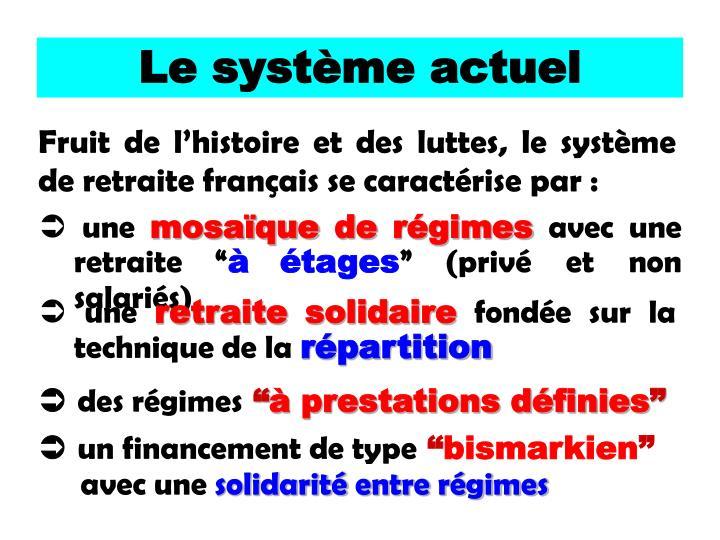 Le système actuel