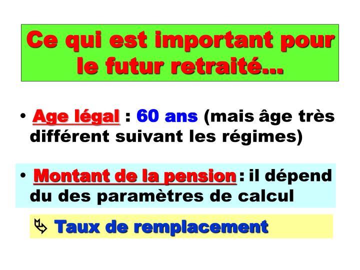 Ce qui est important pour le futur retraité…