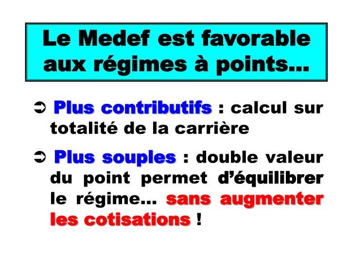 Le Medef est favorable aux régimes à points…