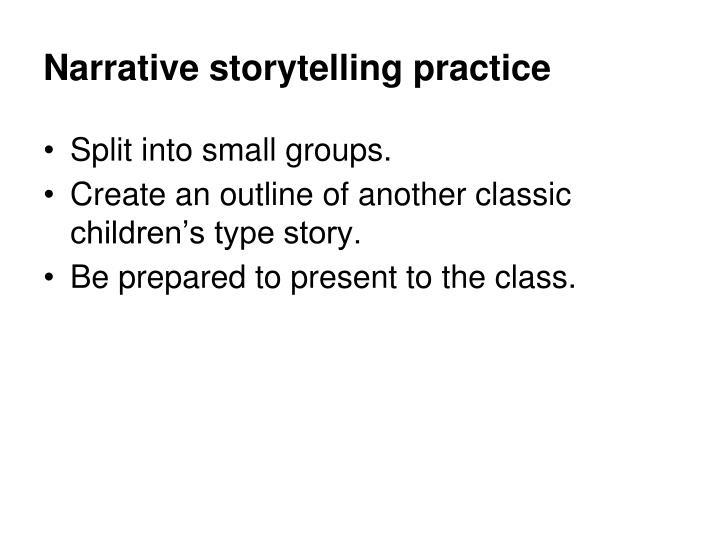 Narrative storytelling practice