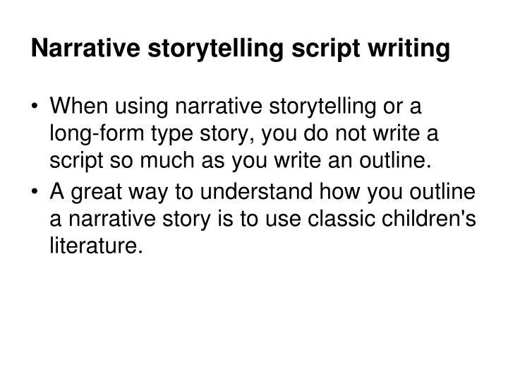 Narrative storytelling script writing