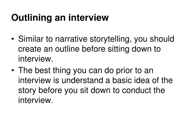 Outlining an interview