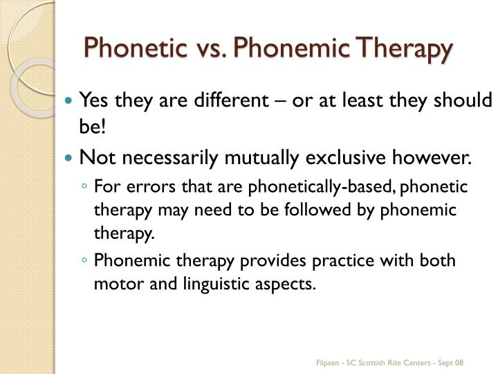 Phonetic vs. Phonemic Therapy