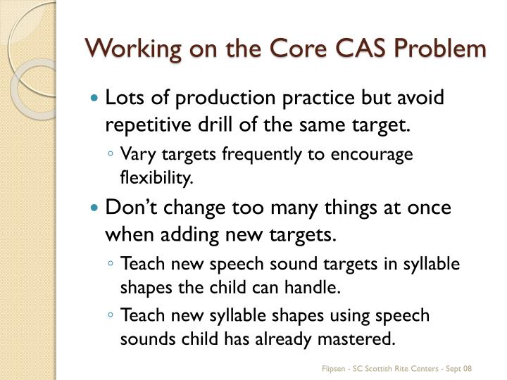 Working on the Core CAS Problem