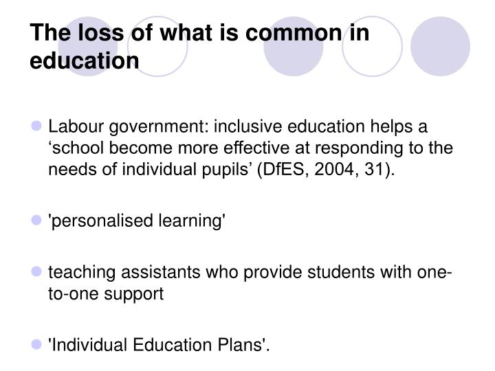 The loss of what is common in education