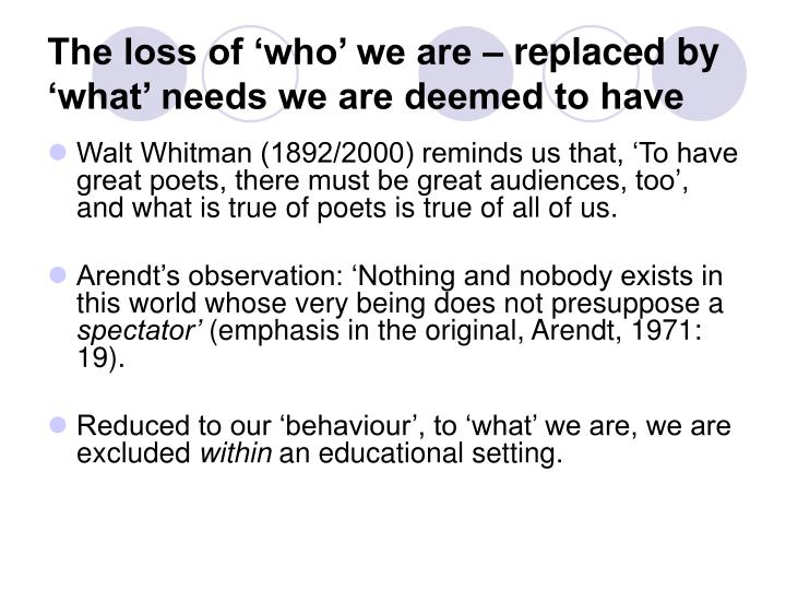 The loss of 'who' we are – replaced by 'what' needs we are deemed to have