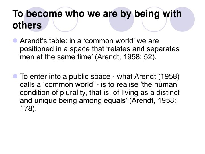 To become who we are by being with others