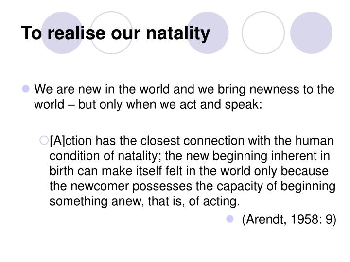 To realise our natality