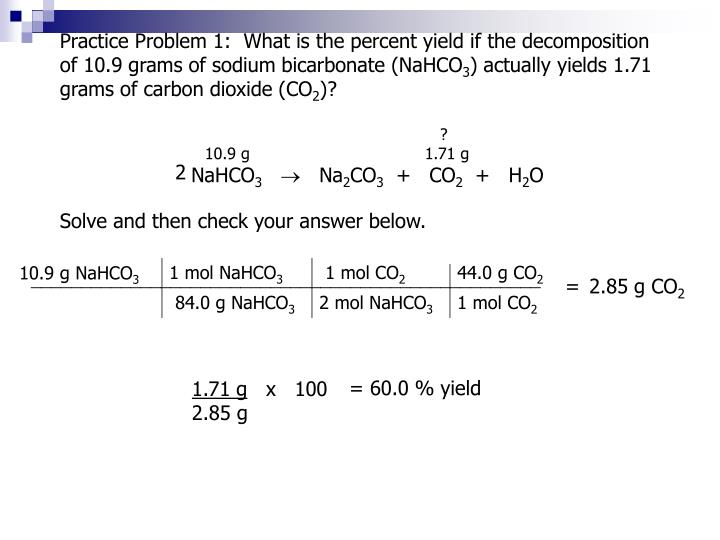 Practice Problem 1:  What is the percent yield if the decomposition