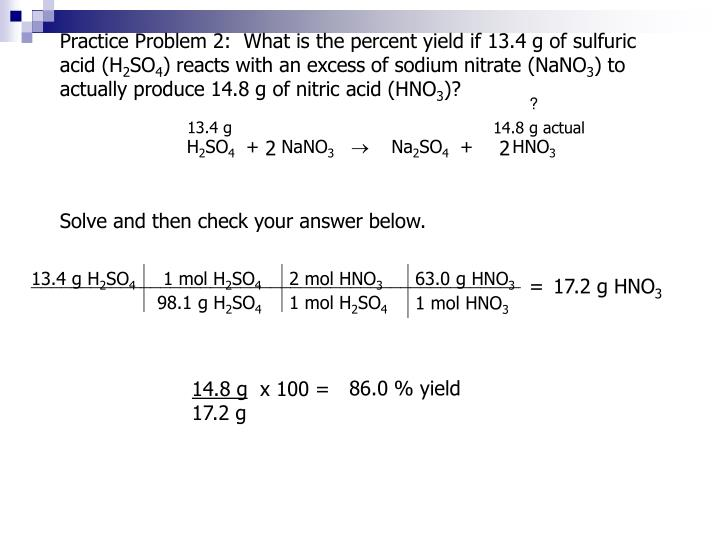 Practice Problem 2:  What is the percent yield if 13.4 g of sulfuric