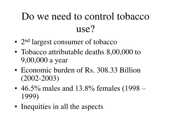 Do we need to control tobacco use?