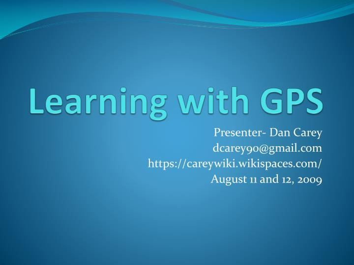 Learning with GPS