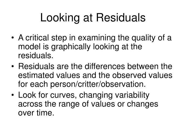 Looking at Residuals