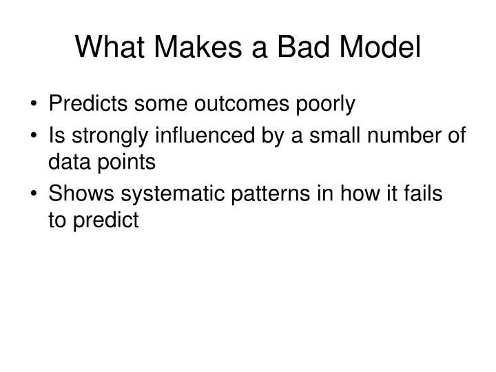 What Makes a Bad Model
