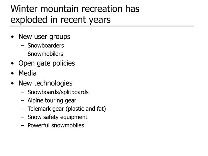 Winter mountain recreation has